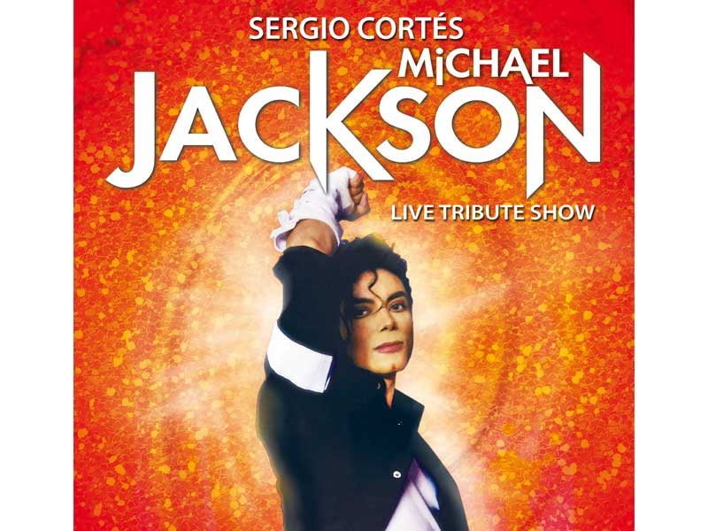 SERGIO CORTES. MICHAEL JACKSON TRIBUTE SHOW